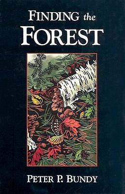 Finding the Forest  by  Peter P. Bundy
