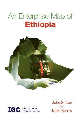 An Enterprise Map of Ethiopia John Sutton