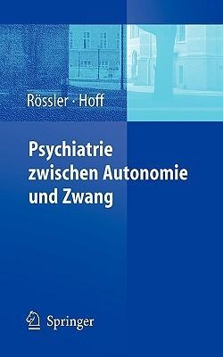 Psychiatrie Zwischen Autonomie Und Zwang Wulf Rössler