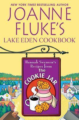 Joanne Flukes Lake Eden Cookbook: Hannah Swensens Recipes From The Cookie Jar  by  Joanne Fluke