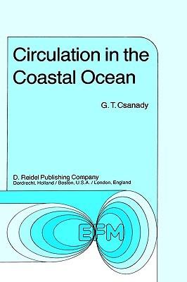 Circulation in the Coastal Ocean G.T. Csanady