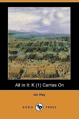 All In It: K (1) Carries On  by  Ian Hay