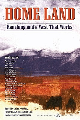 Home Land: Ranching and a West That Works  by  Laura Pritchett