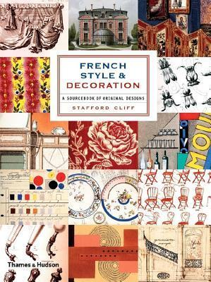 French Style and Decoration: A Sourcebook of Original Designs Stafford Cliff