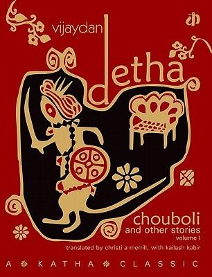 Chouboli & Other Stories, Vol I  by  Vijaydan Detha