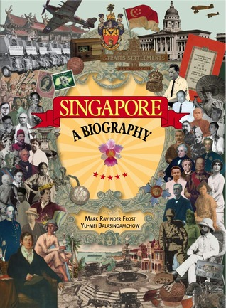 Singapore a Biography  by  Mark Ravinder Frost