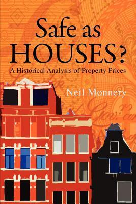 Safe as Houses? a Historical Analysis of Property Prices Neil Monnery