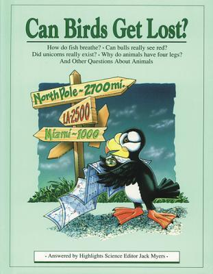 Can Birds Get Lost?: And Other Questions About Animals Jack Myers