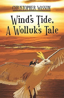 Winds Tide, a Wolluks Tale  by  Christopher Wasson