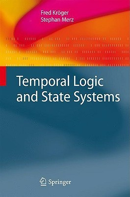 Temporal Logic and State Systems Fred Kroger