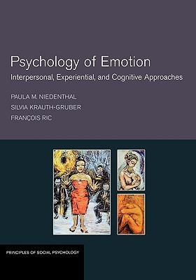 Pyschology of Emotion: Interpersonal, Experiential, and Cognitive Approaches  by  Paula Niedenthal