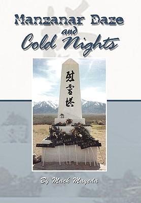 Manzanar Daze and Cold Nights  by  Mack Mayeda