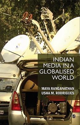 Indian Media in a Globalised World Maya Ranganathan