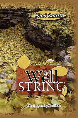 The Well String  by  Noel Smith