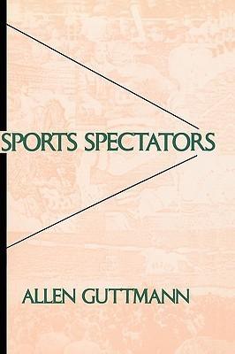 Sports Spectators Allen Guttmann