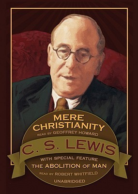 Mere Christianity: Abolition of Man C.S. Lewis
