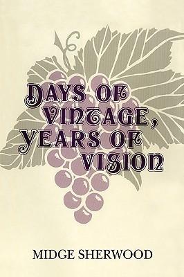 Days of Vintage, Years of Vision  by  Midge Sherwood