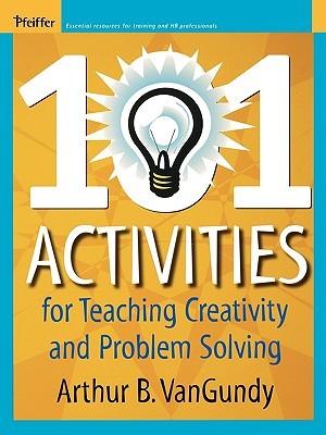 101 Great Games & Activities  by  Arthur B. Vangundy