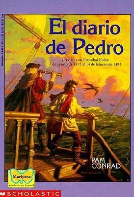 Pedros Journal (diario De Pedro, E L) (Mariposa, Scholastic En Espanol) Pam Conrad