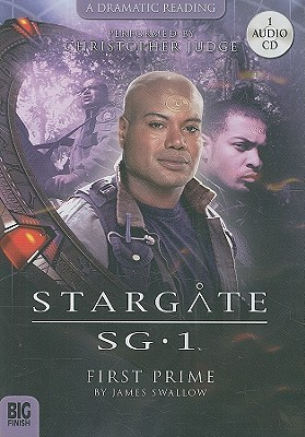 Stargate SG-1:First Prime (Stargate Audiobooks Series 2.1)  by  James Swallow