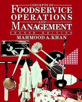 Foodservice Operations Management  by  Mahmood A. Khan