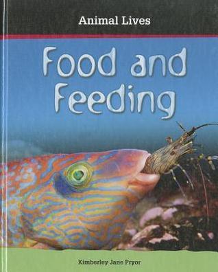 Food and Feeding  by  Kimberley Jane Pryor