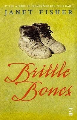 Brittle Bones  by  Janet Fisher