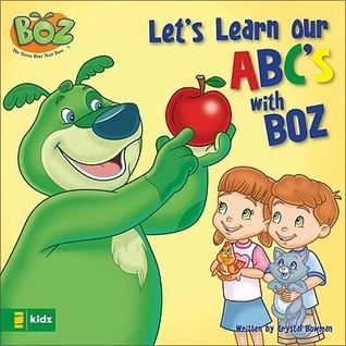 Lets Learn Our ABCs with Boz Crystal Bowman