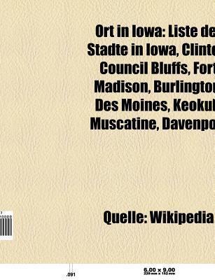Ort in Iowa: Liste Der St Dte in Iowa, Clinton, Council Bluffs, Fort Madison, Burlington, Des Moines, Keokuk, Muscatine, Elkader, D Source Wikipedia