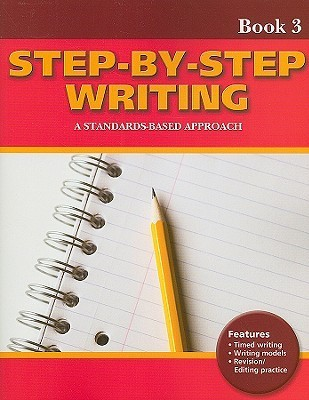 Step-By-Step Writing Book 3: A Standards-Based Approach Linda Lonon Blanton
