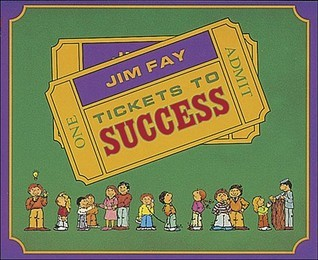 Tickets to Success Jim Fay