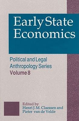 Early State Economics  by  Henri J.M. Claessen