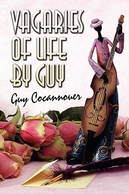 Vagaries of Life  by  Guy by Guy Cocannouer