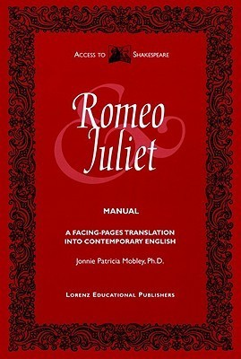Romeo and Juliet Manual: A Facing-Pages Translation Into Contemporary English William Shakespeare