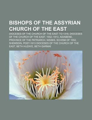 Bishops of the Assyrian Church of the East: Dioceses of the Church of the East to 1318, Dioceses of the Church of the East, 1552-1913, Adiabene  by  Source Wikipedia