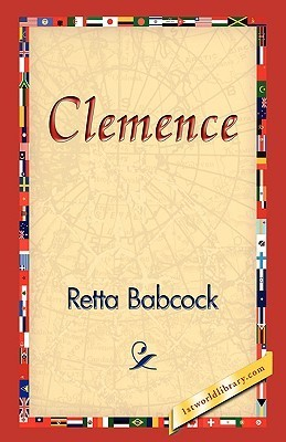 Clemence  by  Retta Babcock