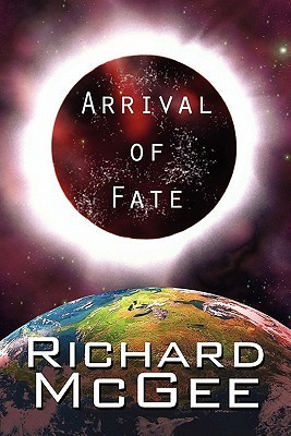 Arrival of Fate  by  Richard McGee