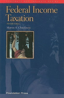 Federal Income Taxation Concepts and Insights (Concepts and Insights Series) Marvin A Chirelstein