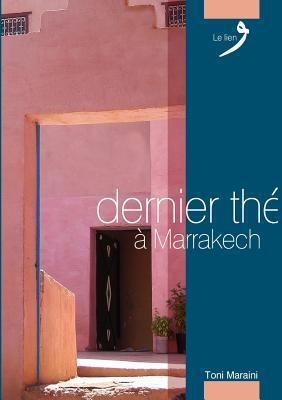 Dernier the a Marrakech  by  Tony Maraini