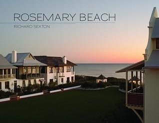 Rosemary Beach  by  Richard Sexton