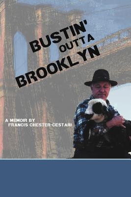 Bustin Outta Brooklyn Francis Chester-Cestari