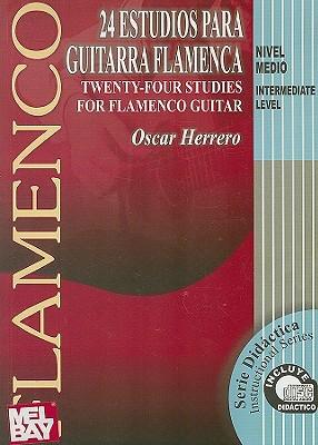24 Studies For Flamenco Guitar, Intermediate Level Oscar Herrero