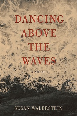 Dancing Above the Waves Susan Walerstein