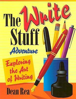 The Write Stuff Adventure: Exploring the Art of Writing  by  Dean Rea