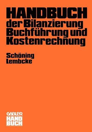 Handbuch der Bilanzierung, Buchführung und Kostenrechnung  by  Hans Schöning