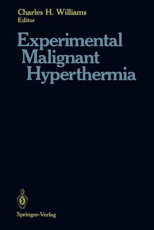 Experimental Malignant Hyperthermia Charles H. Williams