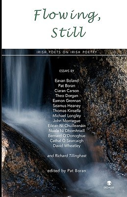 Flowing, Still: Irish Poets on Irish Poetry  by  Pat Boran