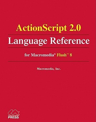 ActionScript 2.0 Language Reference for Macromedia Flash 8 Instructional Media Developm Macromedia