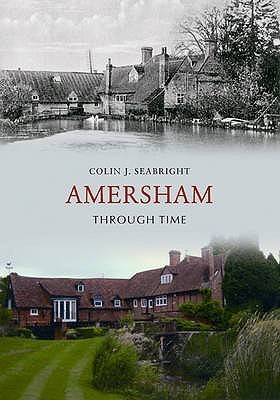 Amersham Through Time  by  Colin Seabright