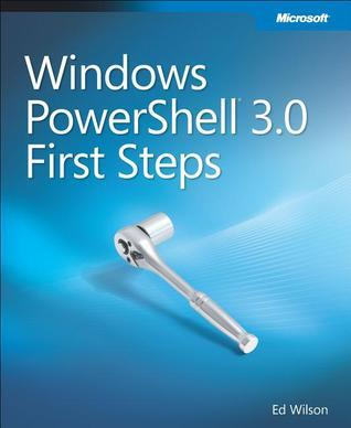 Windows PowerShell 3.0 First Steps  by  Ed Wilson